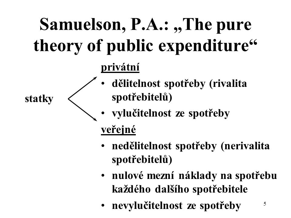 "Samuelson, P.A.: ""The pure theory of public expenditure"