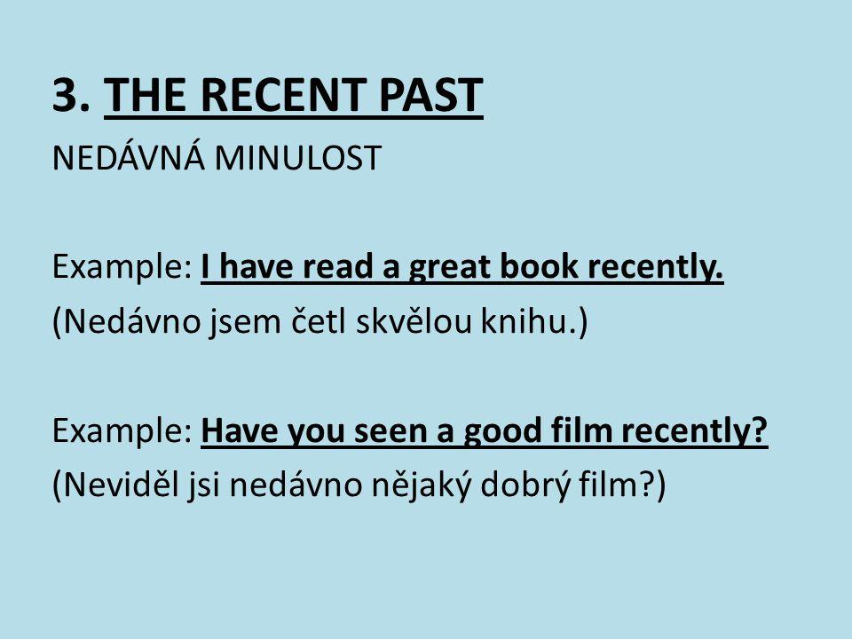 3. THE RECENT PAST NEDÁVNÁ MINULOST