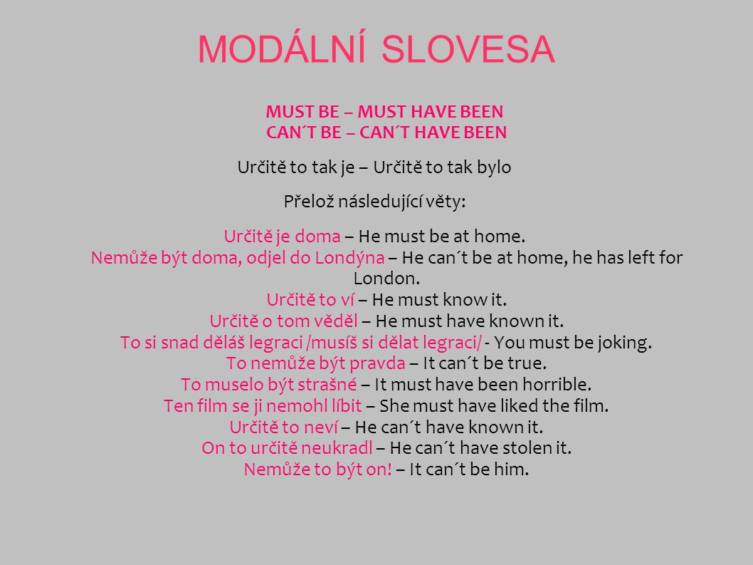 MODÁLNÍ SLOVESA MUST BE – MUST HAVE BEEN CAN´T BE – CAN´T HAVE BEEN