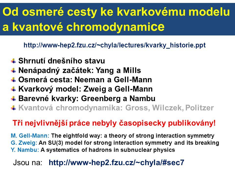 Od osmeré cesty ke kvarkovému modelu a kvantové chromodynamice