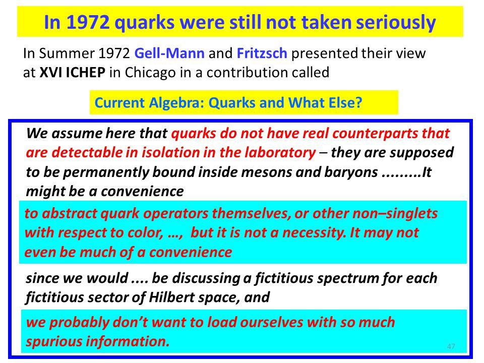 In 1972 quarks were still not taken seriously