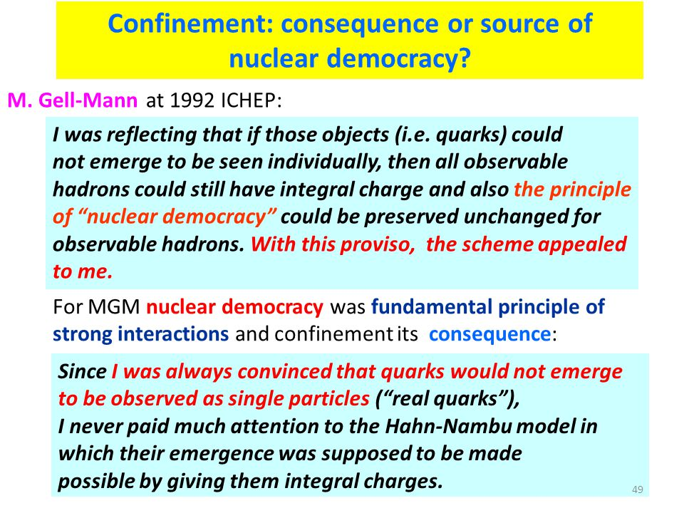 Confinement: consequence or source of nuclear democracy