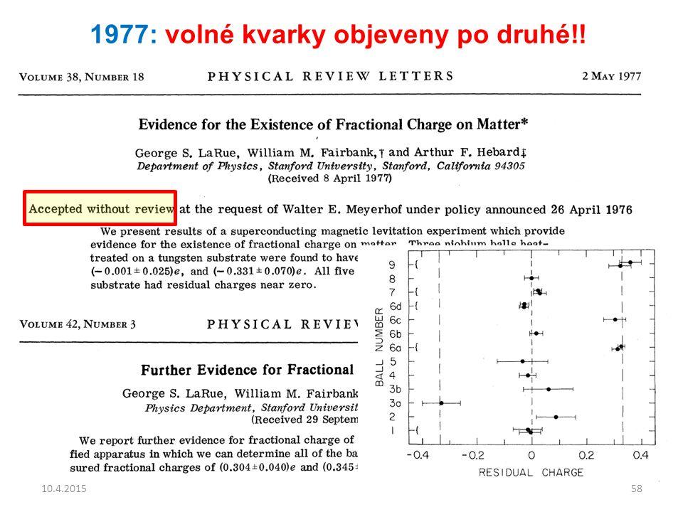 1977: volné kvarky objeveny po druhé!!