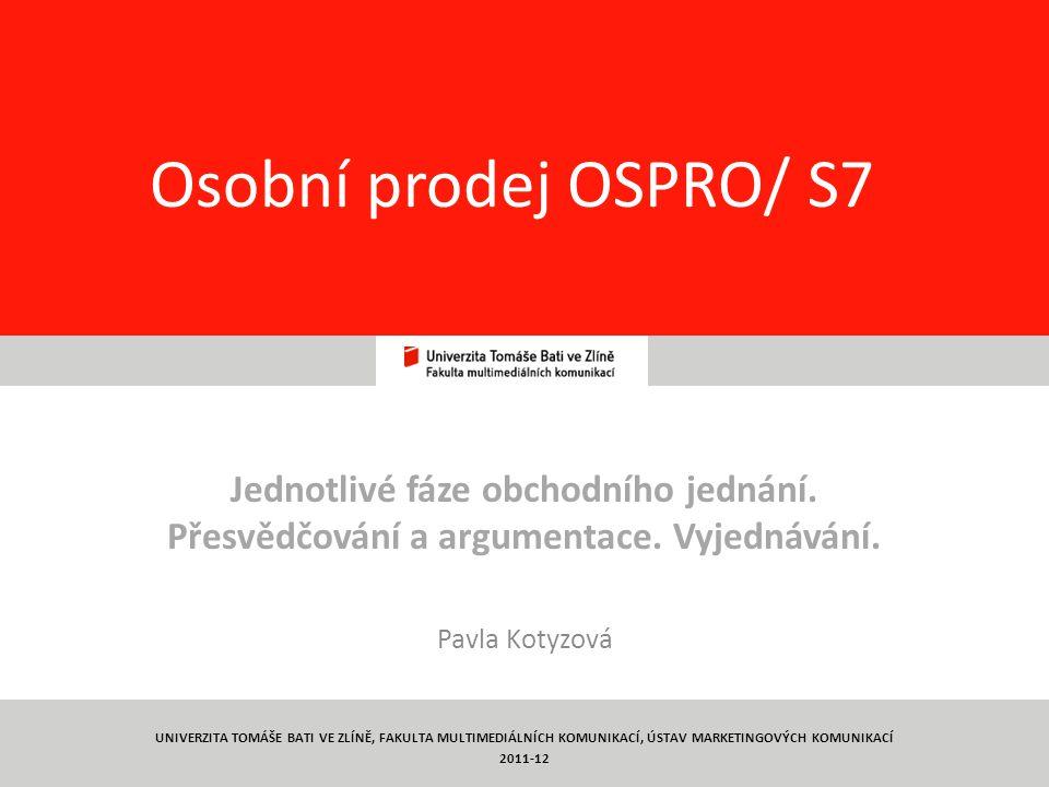 Osobní prodej OSPRO/ S7 Jednotlivé fáze obchodního jednání.
