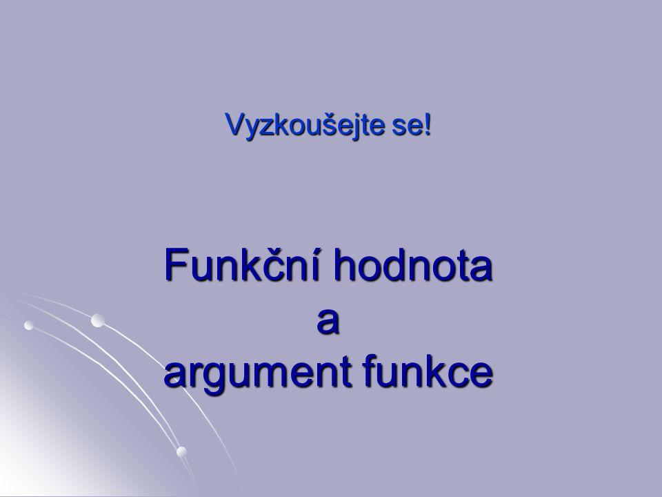 Funkční hodnota a argument funkce
