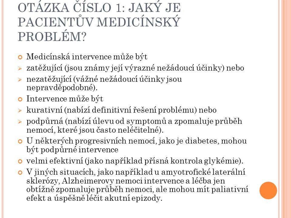 OTÁZKA ČÍSLO 1: JAKÝ JE PACIENTŮV MEDICÍNSKÝ PROBLÉM