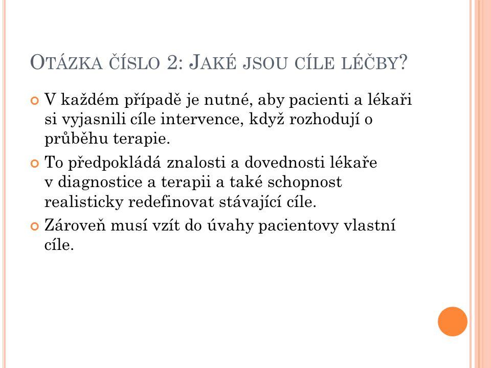 Otázka číslo 2: Jaké jsou cíle léčby