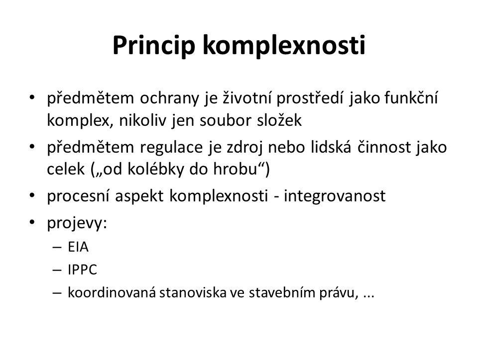 Princip komplexnosti předmětem ochrany je životní prostředí jako funkční komplex, nikoliv jen soubor složek.