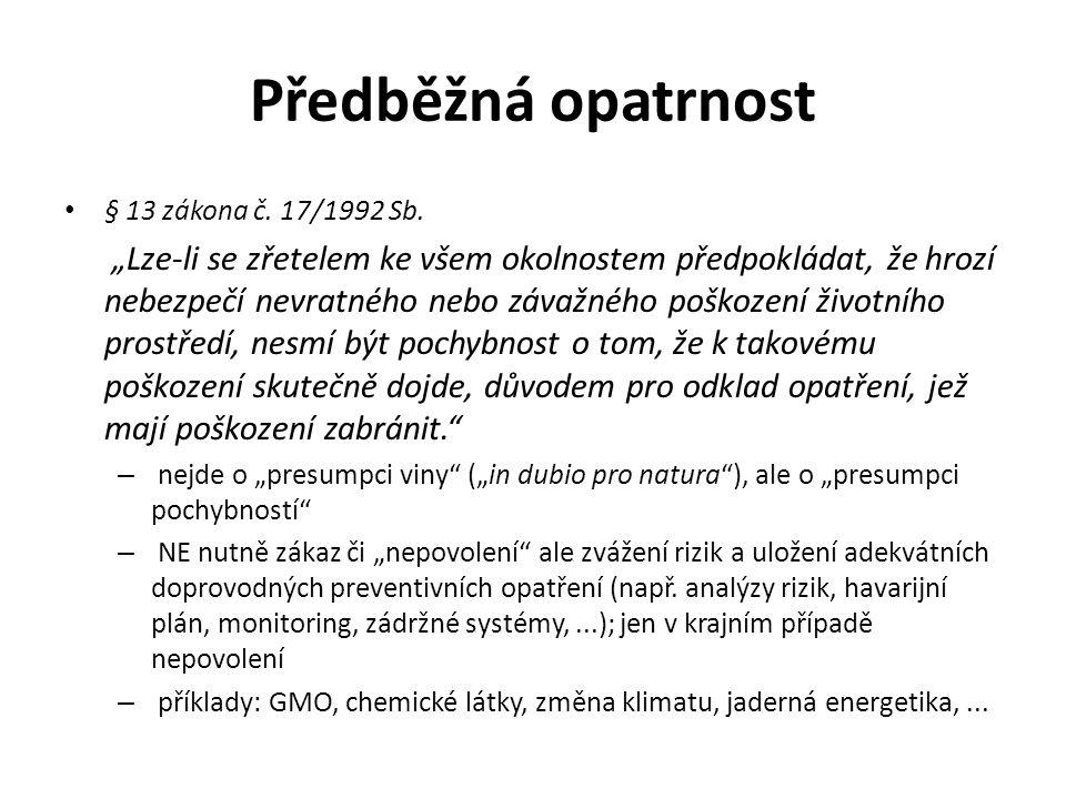 Předběžná opatrnost § 13 zákona č. 17/1992 Sb.