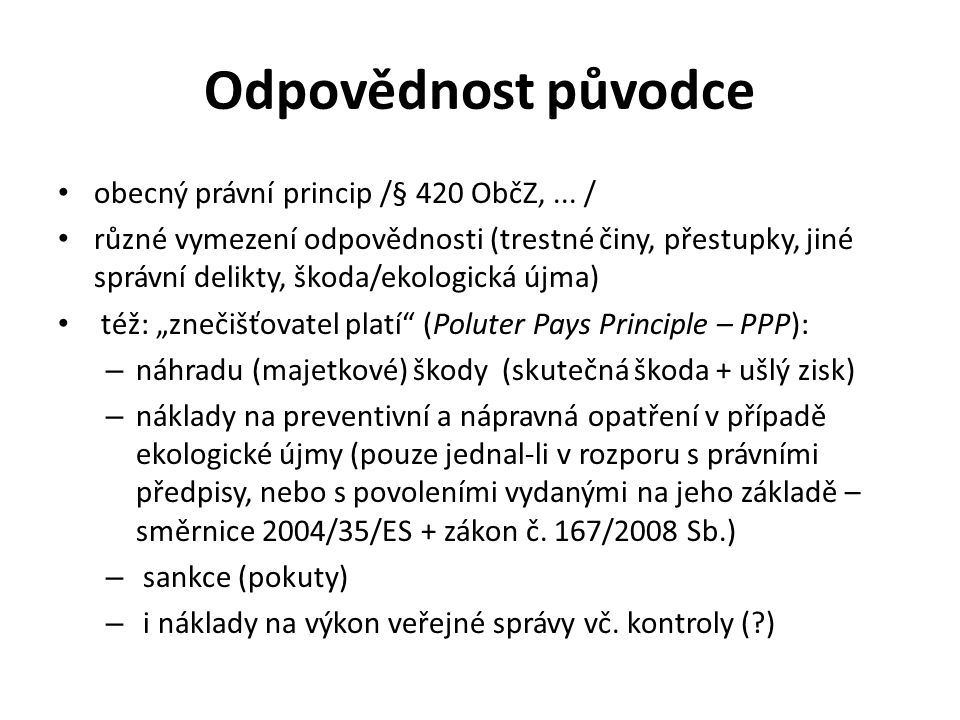 Odpovědnost původce obecný právní princip /§ 420 ObčZ, ... /
