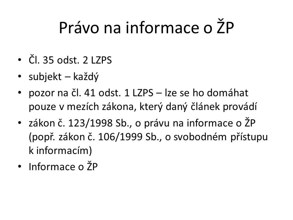 Právo na informace o ŽP Čl. 35 odst. 2 LZPS subjekt – každý