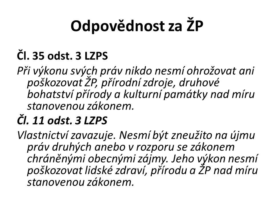 Odpovědnost za ŽP Čl. 35 odst. 3 LZPS