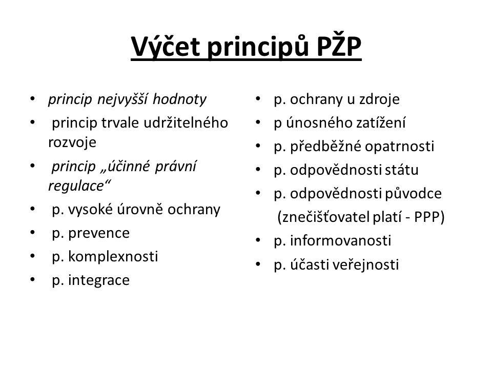 Výčet principů PŽP princip nejvyšší hodnoty