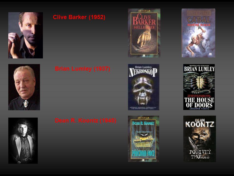 Clive Barker (1952) Brian Lumley (1937) Dean R. Koontz (1945)
