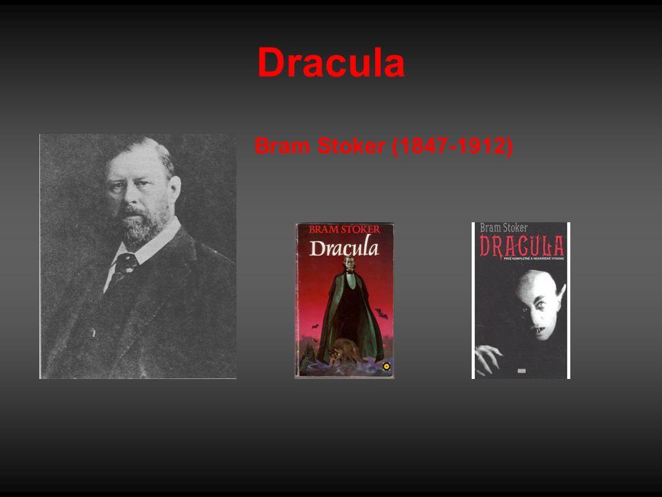 Dracula Bram Stoker (1847-1912)
