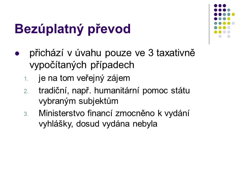 Bezúplatný převod přichází v úvahu pouze ve 3 taxativně vypočítaných případech. je na tom veřejný zájem.
