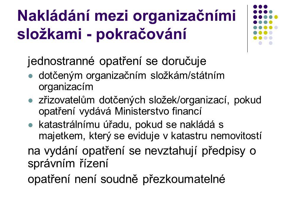 Nakládání mezi organizačními složkami - pokračování