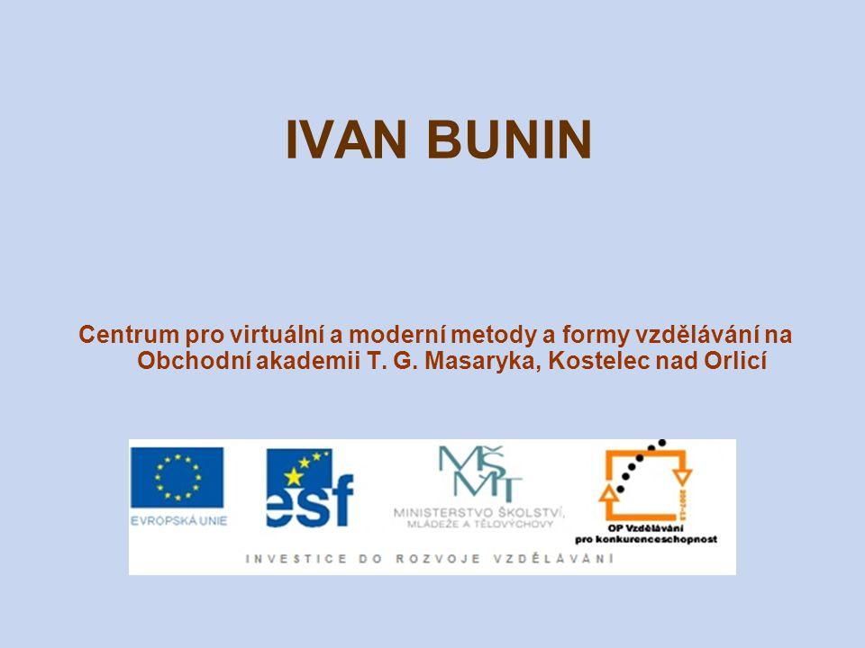 IVAN BUNIN Centrum pro virtuální a moderní metody a formy vzdělávání na Obchodní akademii T.