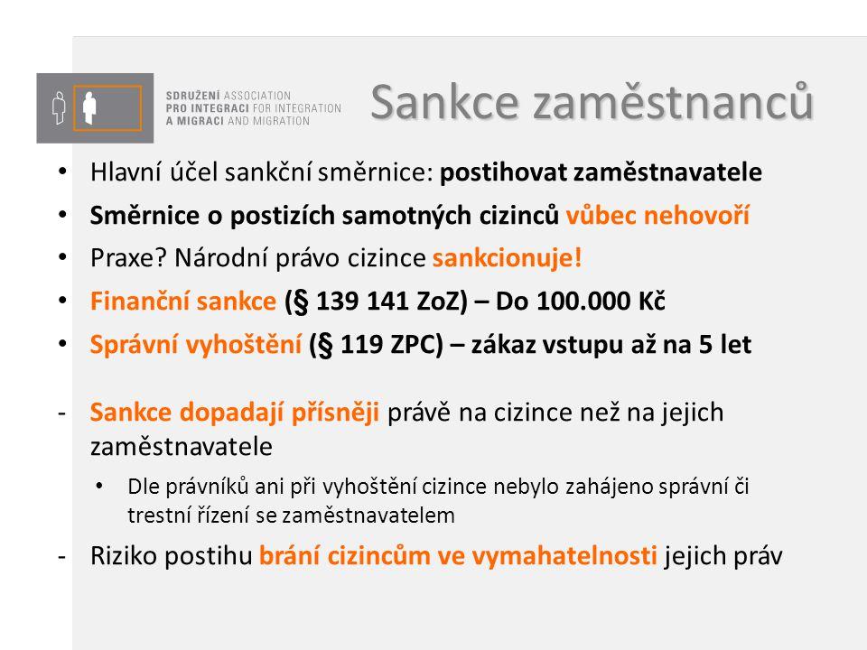Sankce zaměstnanců Hlavní účel sankční směrnice: postihovat zaměstnavatele. Směrnice o postizích samotných cizinců vůbec nehovoří.