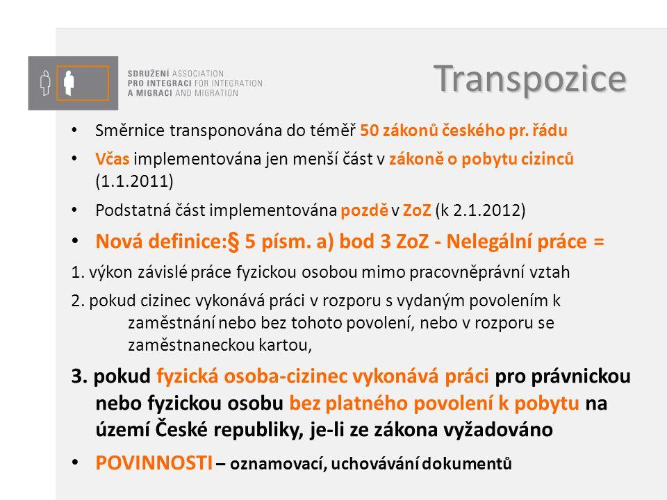 Transpozice Nová definice:§ 5 písm. a) bod 3 ZoZ - Nelegální práce =