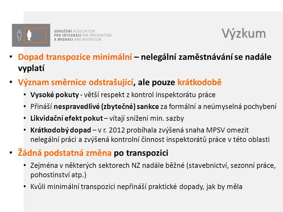 Výzkum Dopad transpozice minimální – nelegální zaměstnávání se nadále vyplatí. Význam směrnice odstrašující, ale pouze krátkodobě.