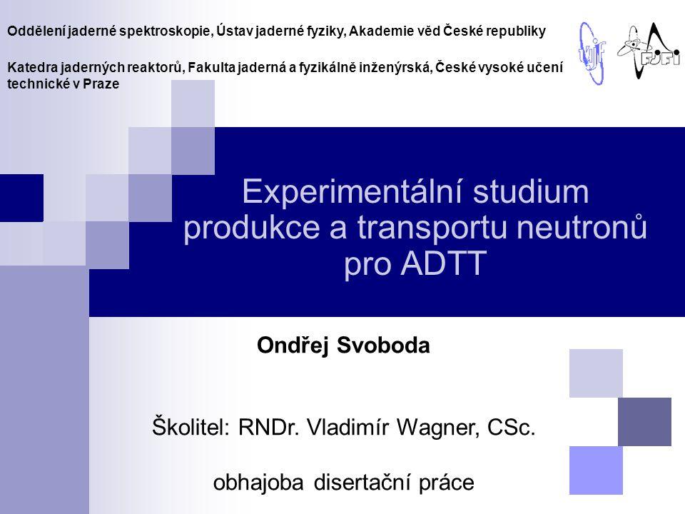 Experimentální studium produkce a transportu neutronů pro ADTT
