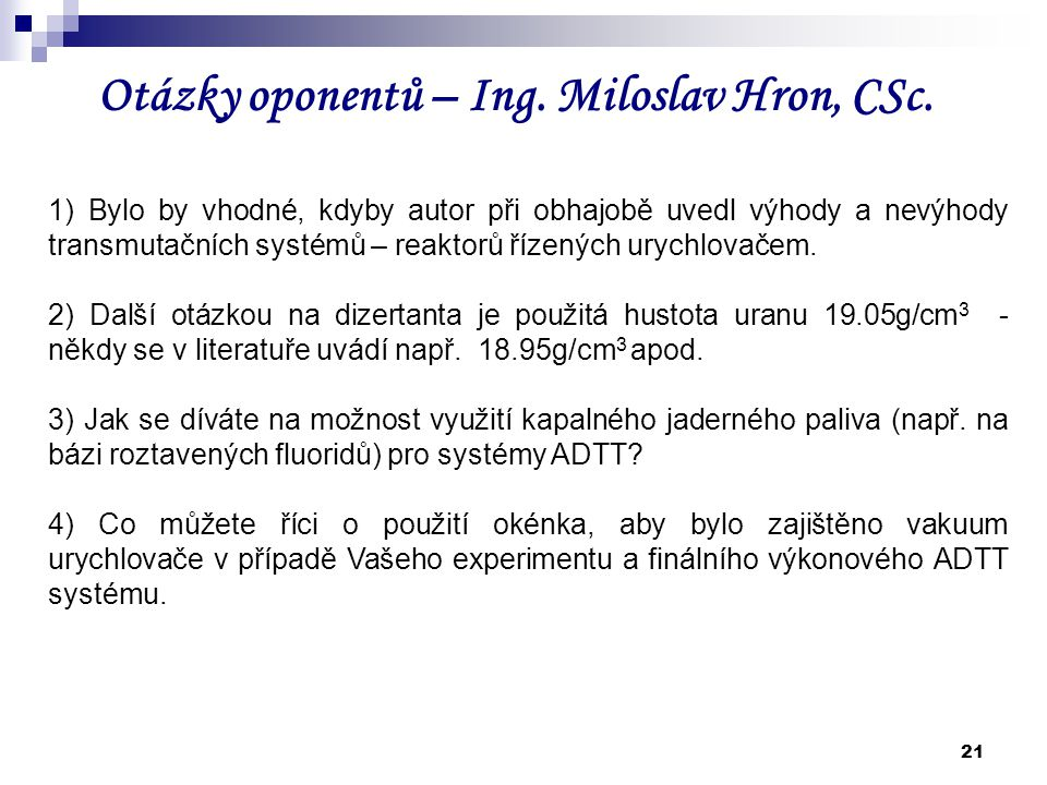 Otázky oponentů – Ing. Miloslav Hron, CSc.