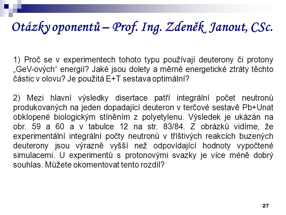 Otázky oponentů – Prof. Ing. Zdeněk Janout, CSc.