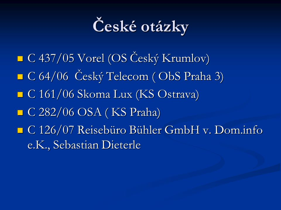 České otázky C 437/05 Vorel (OS Český Krumlov)