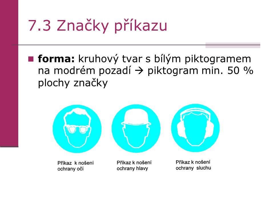 7.3 Značky příkazu forma: kruhový tvar s bílým piktogramem na modrém pozadí  piktogram min.