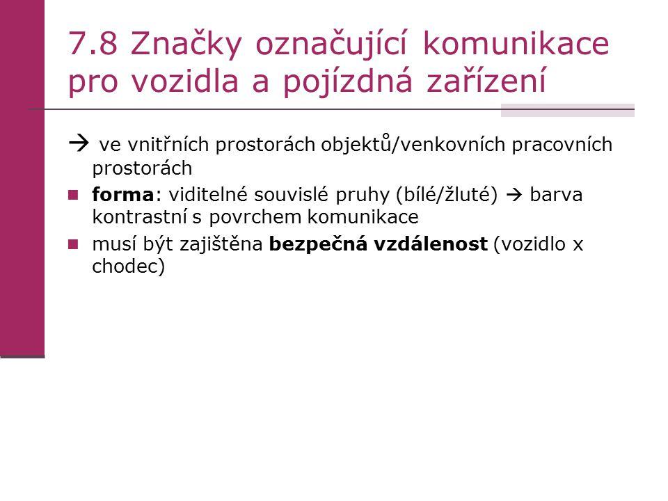 7.8 Značky označující komunikace pro vozidla a pojízdná zařízení