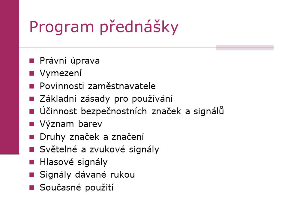 Program přednášky Právní úprava Vymezení Povinnosti zaměstnavatele