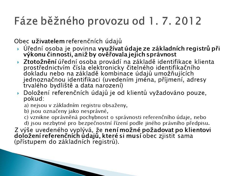 Fáze běžného provozu od 1. 7. 2012