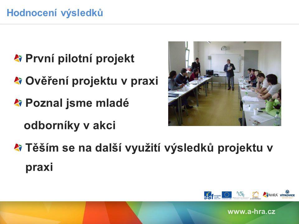 Ověření projektu v praxi Poznal jsme mladé odborníky v akci