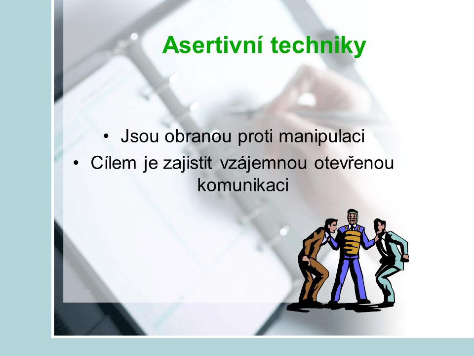Asertivní techniky Jsou obranou proti manipulaci