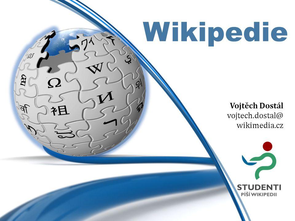 Wikipedie Vojtěch Dostál vojtech.dostal@ wikimedia.cz