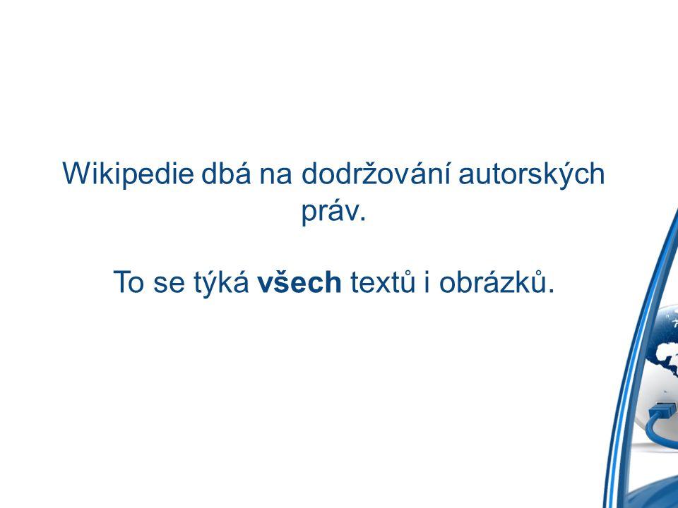 Wikipedie dbá na dodržování autorských práv