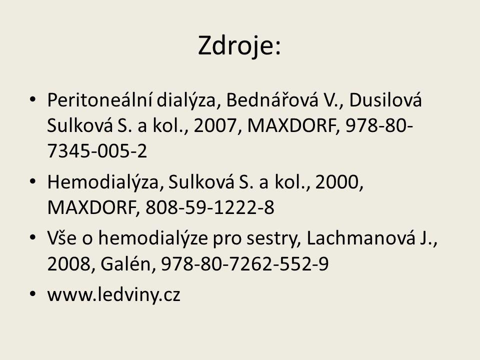 Zdroje: Peritoneální dialýza, Bednářová V., Dusilová Sulková S. a kol., 2007, MAXDORF, 978-80-7345-005-2.