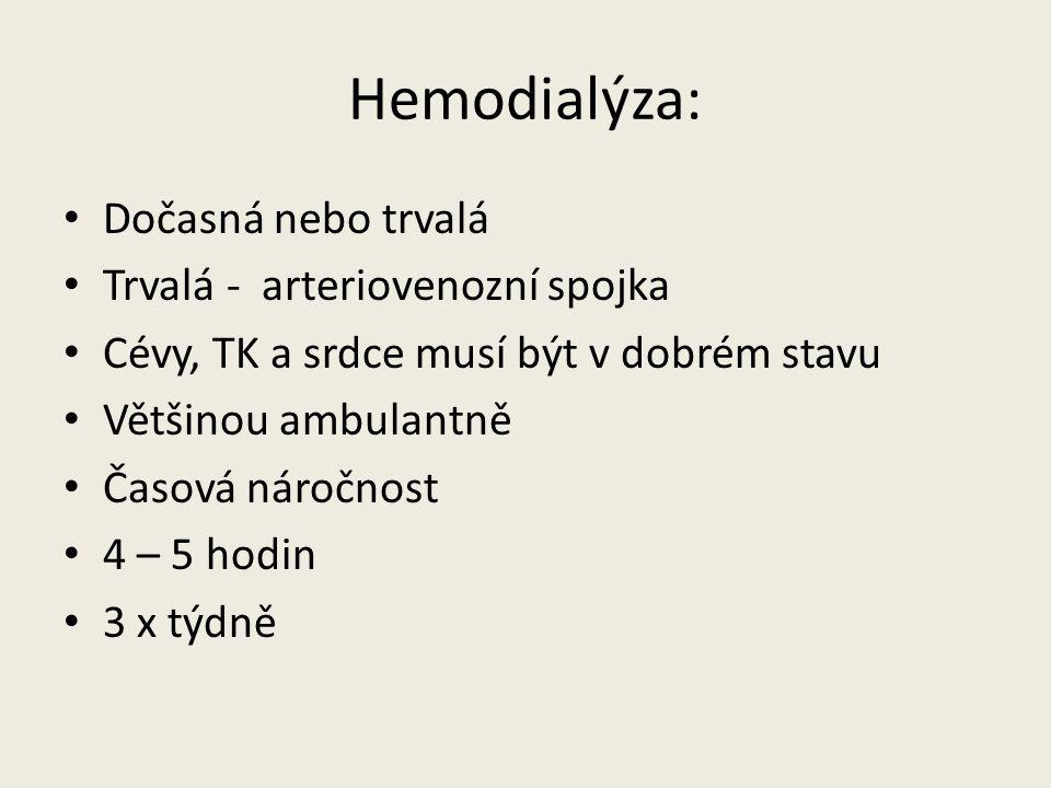 Hemodialýza: Dočasná nebo trvalá Trvalá - arteriovenozní spojka