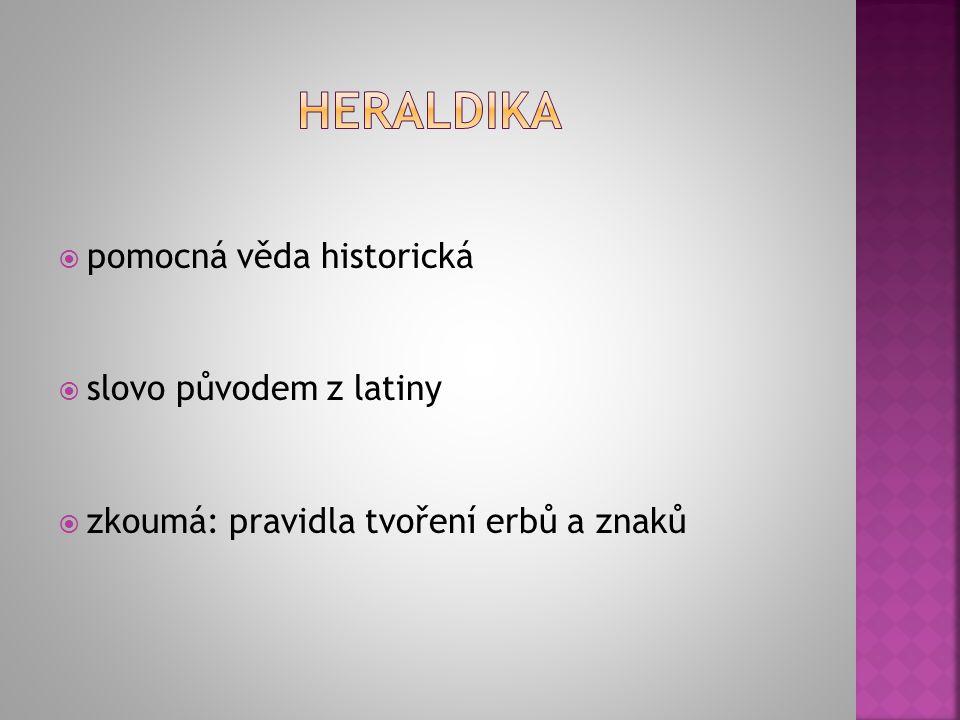 Heraldika pomocná věda historická slovo původem z latiny