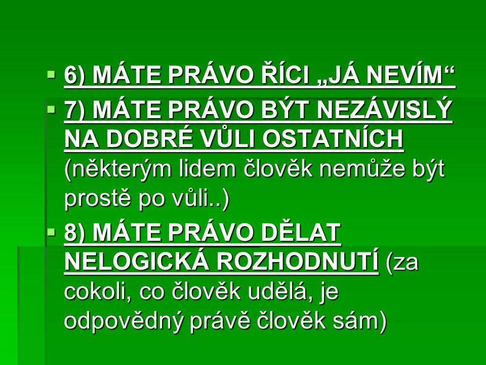 """6) MÁTE PRÁVO ŘÍCI """"JÁ NEVÍM"""