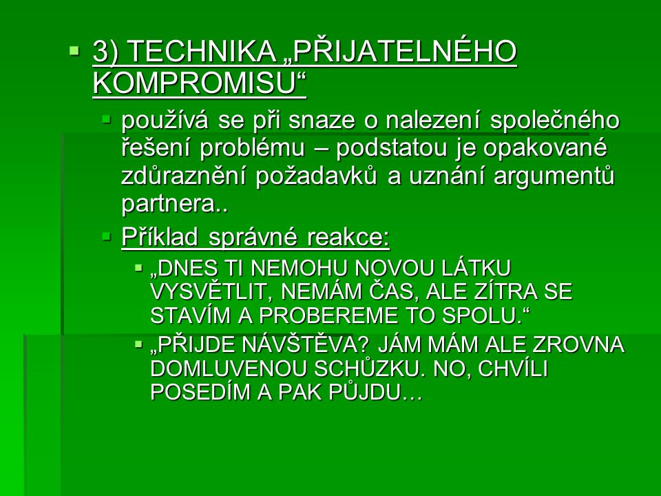 "3) TECHNIKA ""PŘIJATELNÉHO KOMPROMISU"
