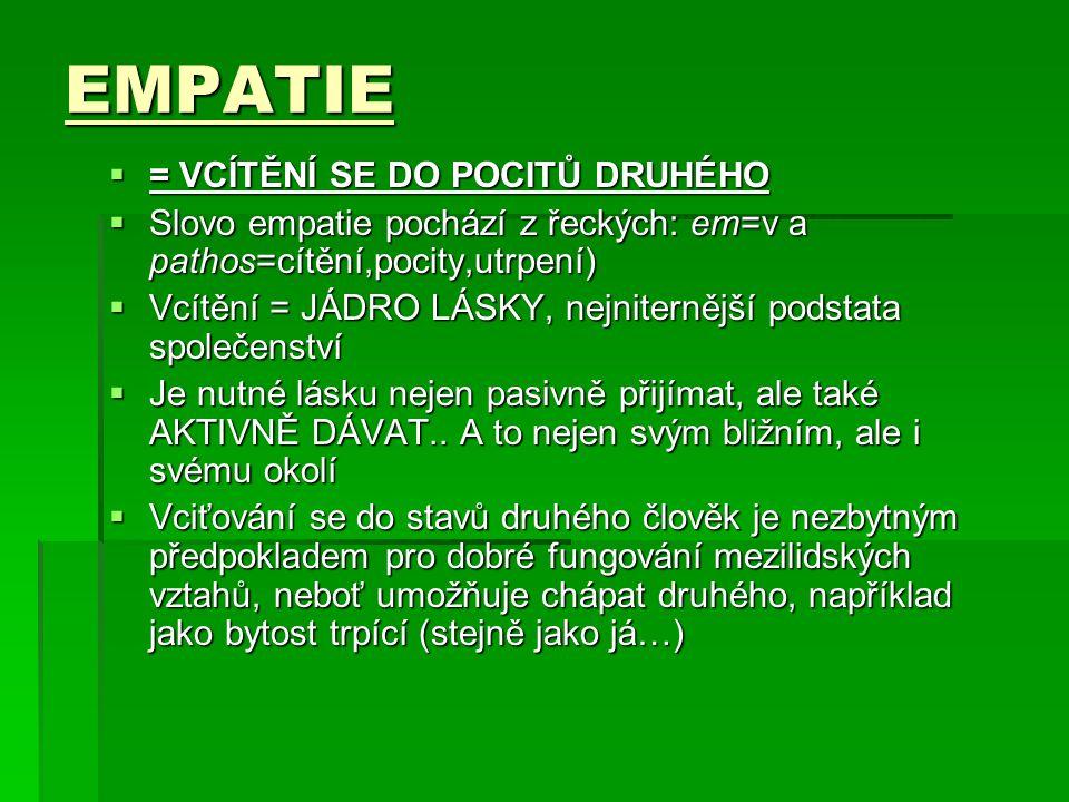 EMPATIE = VCÍTĚNÍ SE DO POCITŮ DRUHÉHO