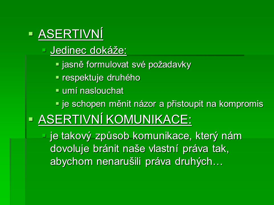 ASERTIVNÍ KOMUNIKACE: