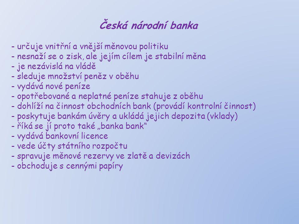 Česká národní banka určuje vnitřní a vnější měnovou politiku