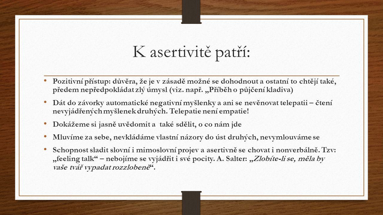 K asertivitě patří: