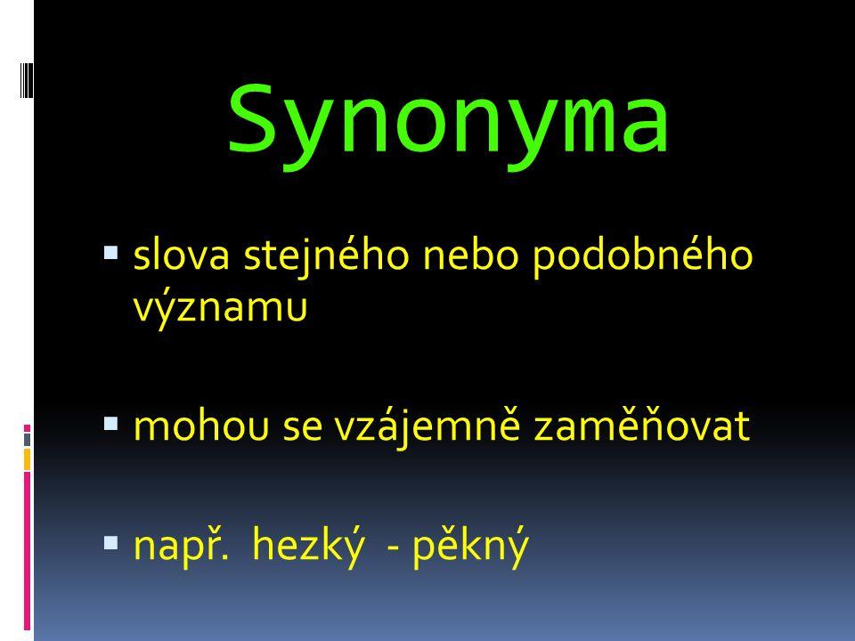 Synonyma slova stejného nebo podobného významu