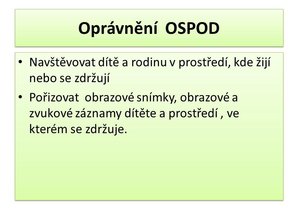 Oprávnění OSPOD Navštěvovat dítě a rodinu v prostředí, kde žijí nebo se zdržují.