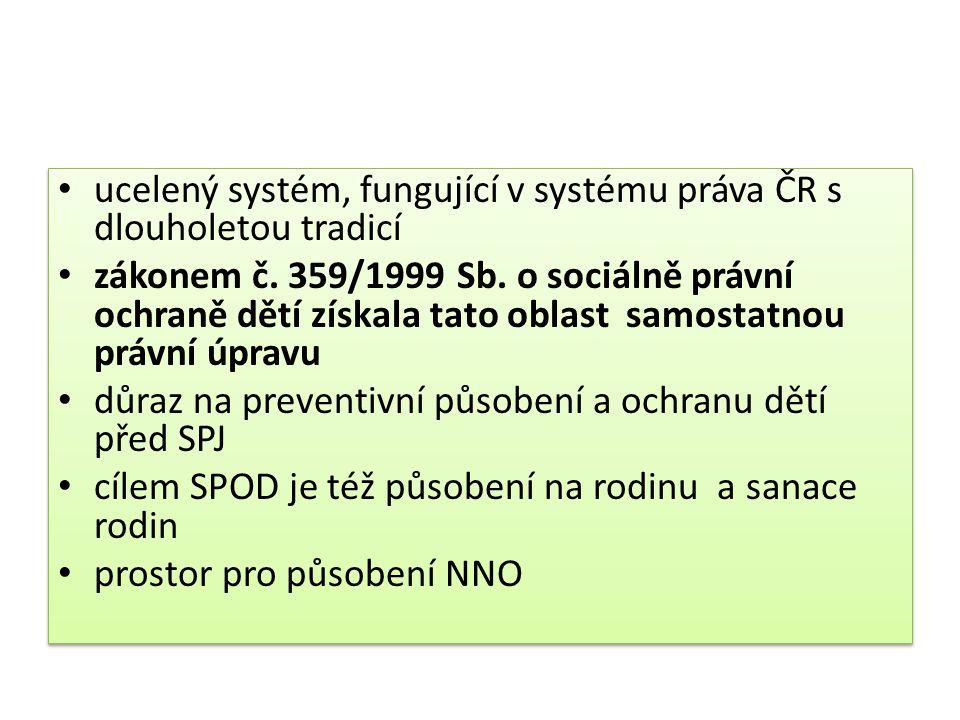ucelený systém, fungující v systému práva ČR s dlouholetou tradicí