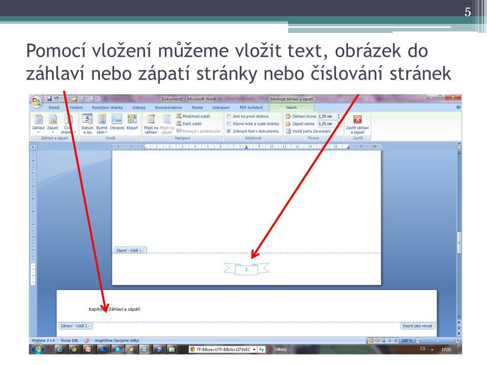 Pomocí vložení můžeme vložit text, obrázek do záhlaví nebo zápatí stránky nebo číslování stránek